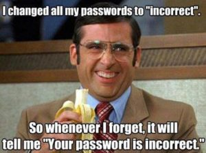 I changed all my passwords to 'incorrect'