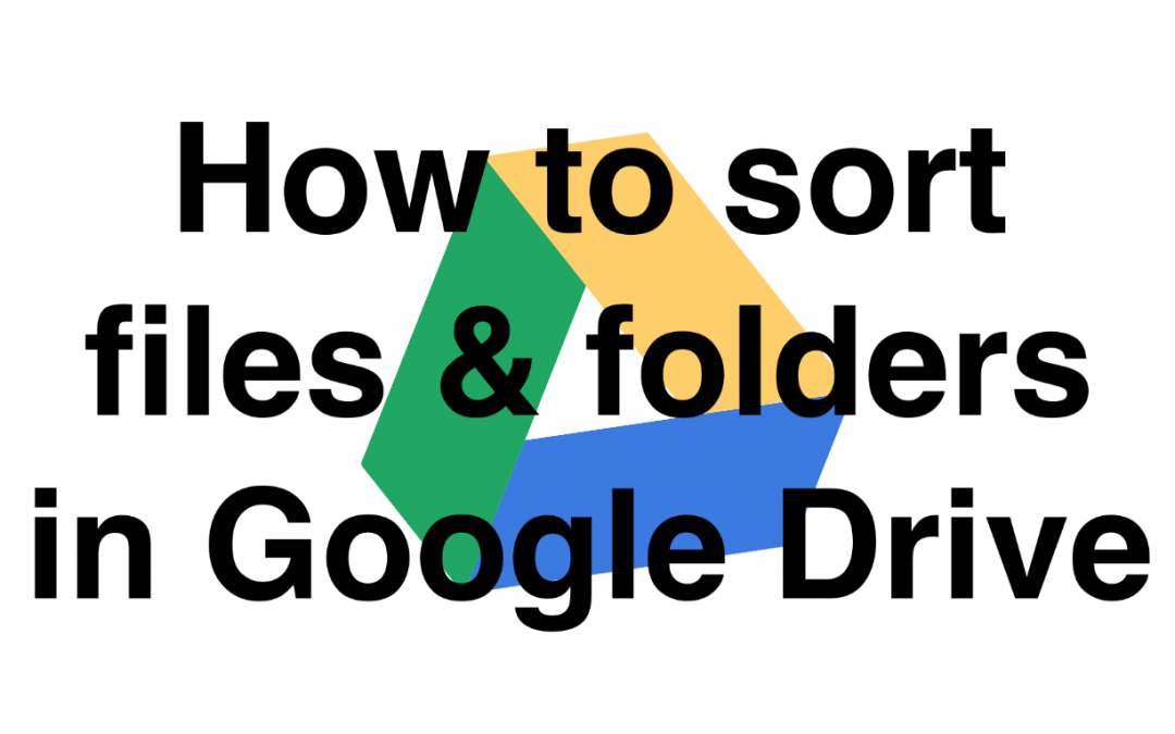 How to sort Google Drive folder & files