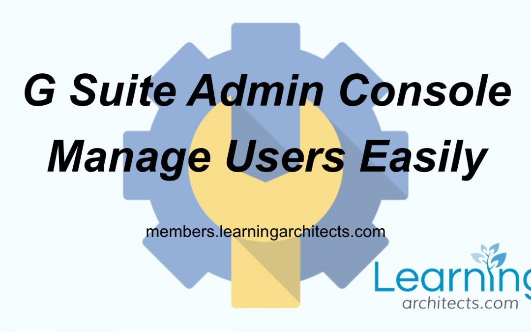 How to manage users in the G Suite Admin Console