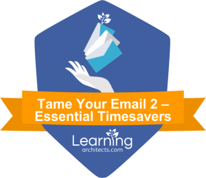 Tame Your Email 2 - Essential Timesavers
